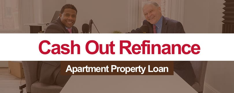 Cash Out Refinance Your 1-4 Unit Apartment Building