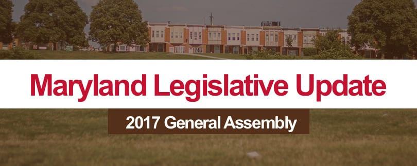 Legislative Update:  2017 Maryland General Assembly