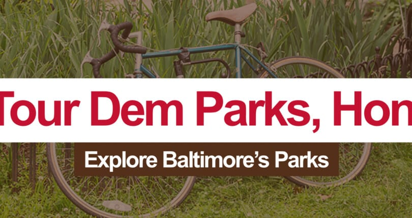 Explore Baltimore's Parks with Tour Dem Parks, Hon!