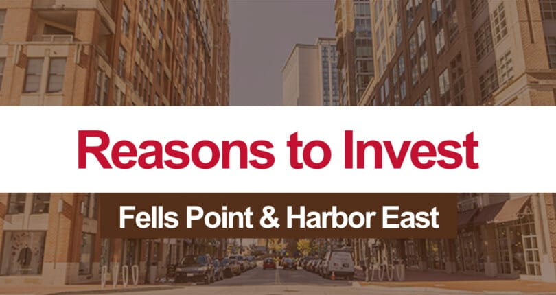 Reasons to Invest in Fells Point and Harbor East